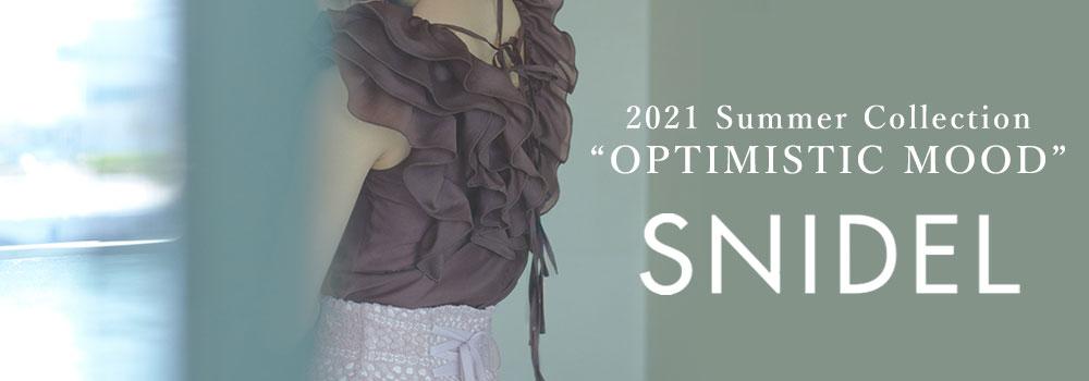 SNIDEL スナイデル 2021 Summer Collection 21SS 2nd 21年夏コレ 21夏 コレクション